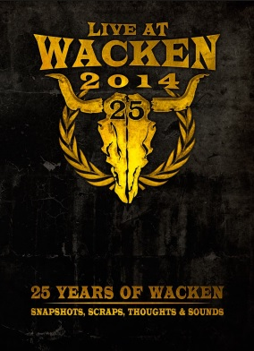25 Years of Wacken Snapshot, Scraps, Thoughts and Sounds